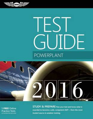 """Powerplant Test Guide 2016: The """"Fast-Track"""" to Study for and Pass the Aviation Maintenance Technician Knowledge Exam (Paperback)"""