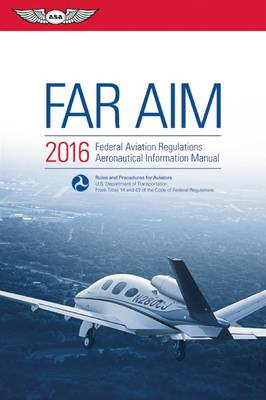 FAR/AIM 2016 eBundle: Federal Aviation Regulations/Aeronautical Information Manual