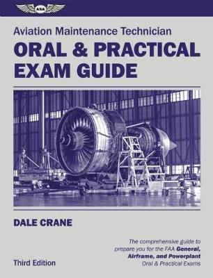 Aviation Maintenance Technician Oral & Practical Exam Guide (Paperback)