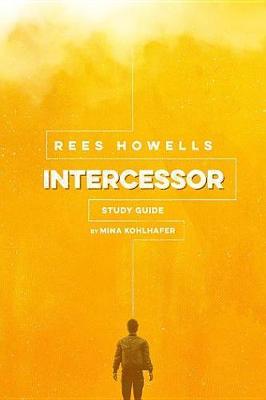 Rees Howells Intercessor Study Guide (Paperback)