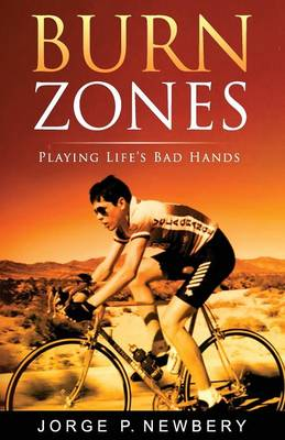 Burn Zones: Playing Life's Bad Hands (Paperback)
