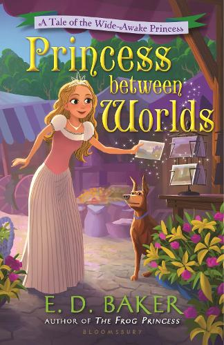 Princess between Worlds: A Tale of the Wide-Awake Princess - The Wide-Awake Princess (Hardback)