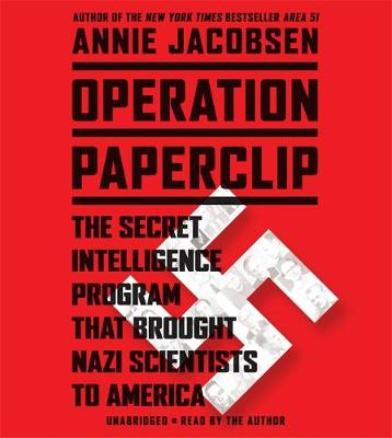Operation Paperclip: The Secret Intelligence Program That Brought Nazi Scientists to America (CD-Audio)