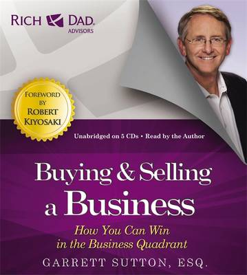 Rich Dad's Advisors: Buying and Selling a Business: How You Can Win in the Business Quadrant - Rich Dad's Advisors (CD-Audio)