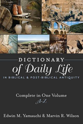 Dictionary of Daily Life in Biblical and Post-Biblical Antiquity: A-Z (Hardback)
