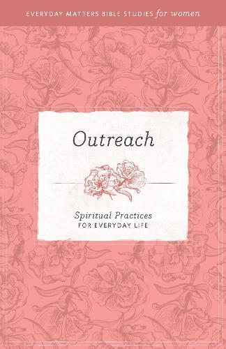 Outreach - Spiritual Practices for Everyday Life 5 (Paperback)