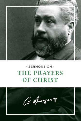 Sermons on the Prayers of Christ (Paperback)