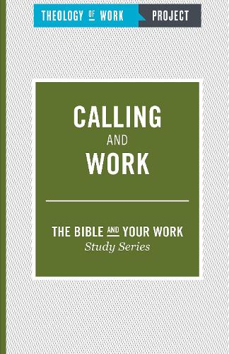 Calling and Work - The Bible and Your Work Study Series (Paperback)