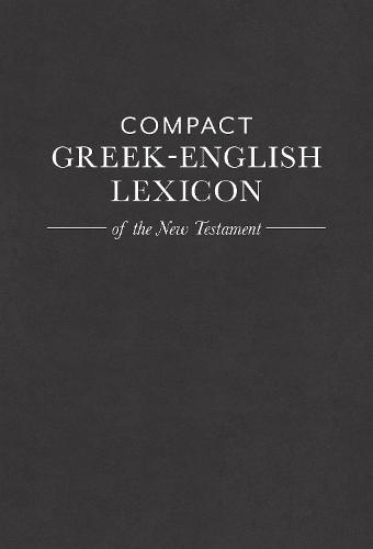 Compact Greek-English Lexicon of the New Testament (Paperback)