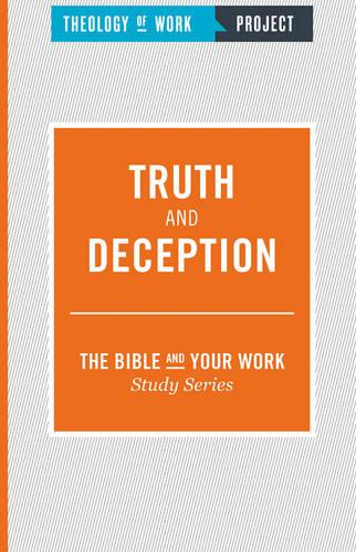 Truth and Deception - The Bible and Your Work Study Series (Paperback)