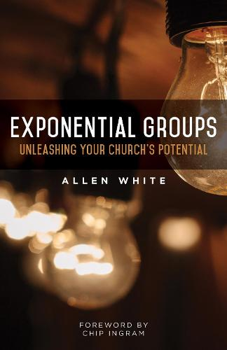 Exponential Groups: Unleashing Your Church's Potential (Paperback)