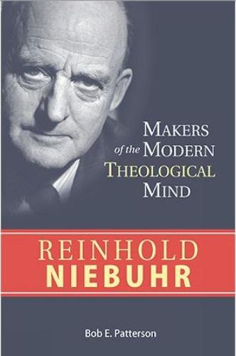 Reinhold Niebuhr - Makers of the Modern Theological Mind (Paperback)