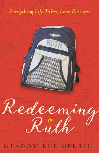 Redeeming Ruth: Everything Life Takes, Love Restores (Hardback)