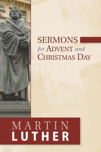 Sermons for Advent and Christmas Day (Paperback)