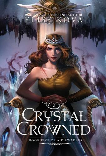 Crystal Crowned - Air Awakens 05 (Hardback)