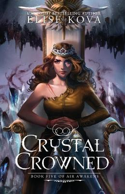 Crystal Crowned - Air Awakens 5 (Paperback)