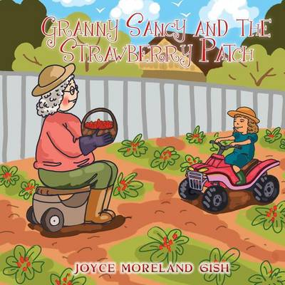 Granny Sancy and the Strawberry Patch (Paperback)