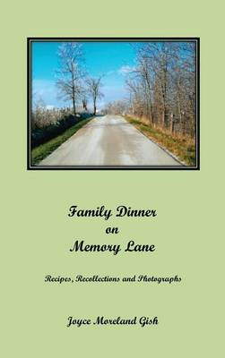 A Family Dinner on Memory Lane: Recipes, Recollections and Photographs (Hardback)