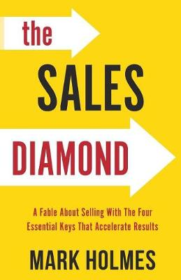 The Sales Diamond: A Fable about Selling with the Four Essential Keys That Accelerate Results (Paperback)