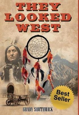 They Looked West: A Western Action Adventure Novel (Hardback)