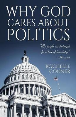 Why God Cares about Politics (Paperback)
