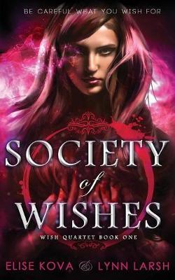 Society of Wishes - Wish Quartet 1 (Paperback)