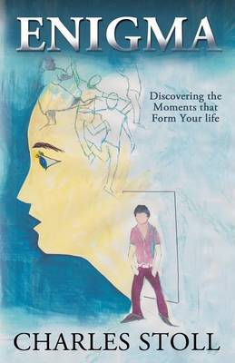 Enigma: Discovering the Moments That Form Your Life (Paperback)