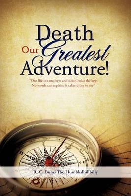 Death Our Greatest Adventure! (Paperback)