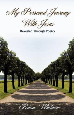 My Personal Journey with Jesus Revealed Through Poetry (Paperback)
