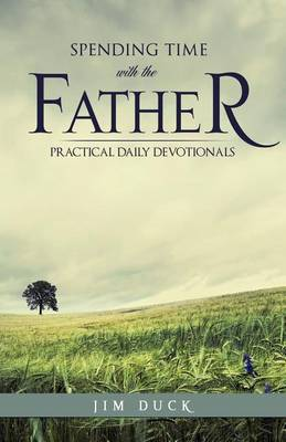 Spending Time with the Father (Paperback)