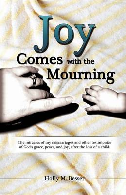 Joy Comes with the Mourning (Paperback)