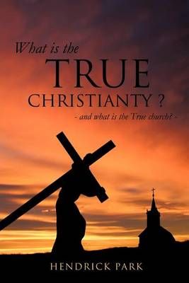 What Is the True Christianty ? (Paperback)