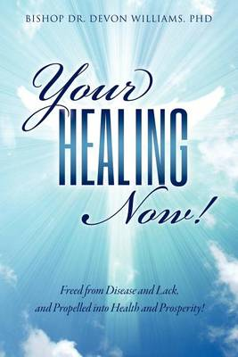 Your Healing Now! (Paperback)