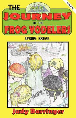 The Journey of the Frog Yodelers (Paperback)