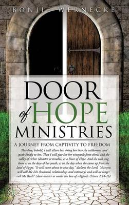 Door of Hope Ministries: A Journey from Captivity to Freedom (Hardback)