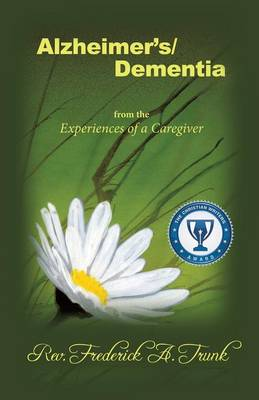 Alzheimer's/Dementia from the Experiences of a Caregiver (Paperback)