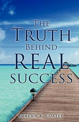 The Truth Behind Real Success (Paperback)