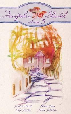 Fairytales Slashed, Volume Five (Paperback)