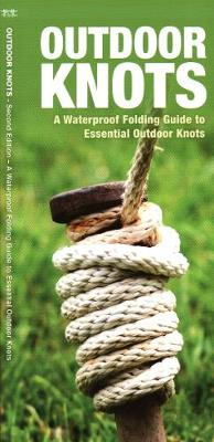 Outdoor Knots: A Waterproof Guide to Essential Outdoor Knots - Outdoor Essentials Skills Guide (Paperback)