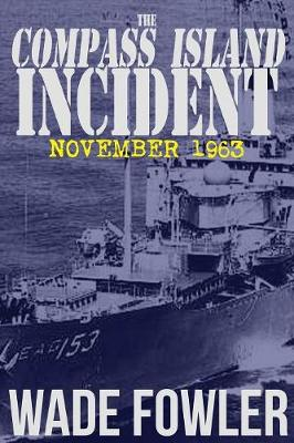 The Compass Island Incident: November 1963 (Paperback)