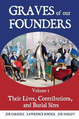 Graves of Our Founders: Their Lives, Contributions, and Burial Sites (Paperback)