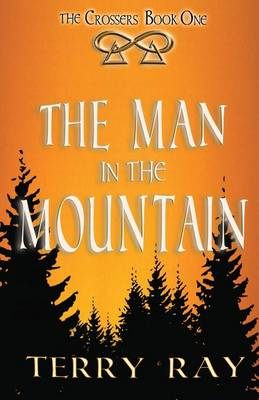 The Crossers Book 1: The Man in the Mountain (Paperback)
