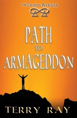 The Crossers Book 4: Path to Armageddon (Paperback)