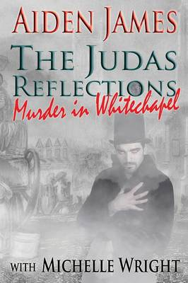 The Judas Reflections: Murder in Whitechapel (Paperback)