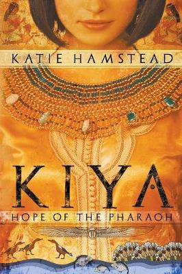 Kiya: Hope of the Pharaoh (Paperback)