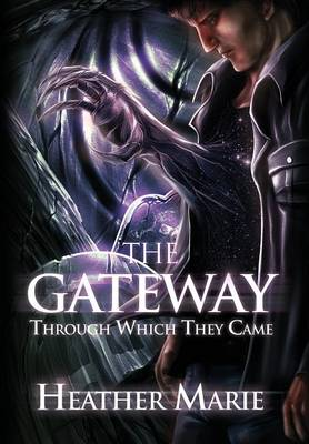 The Gateway Through Which They Came (Hardback)