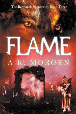Flame - Ragnarok Prophesies 3 (Paperback)