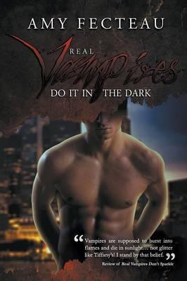 Real Vampires Do It in the Dark (Paperback)