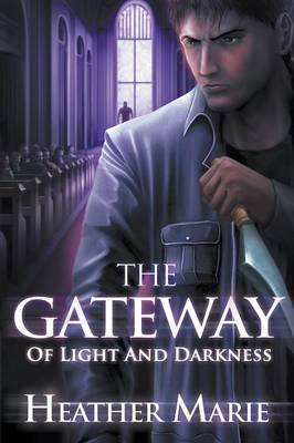 The Gateway of Light and Darkness (Paperback)