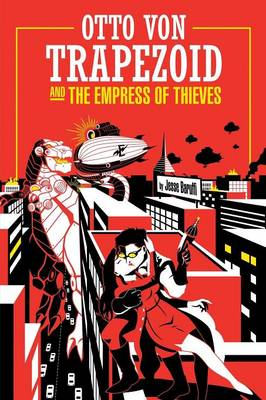 Otto Von Trapezoid and the Empress of Thieves (Paperback)